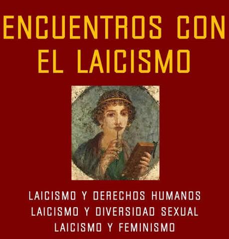 """""""Encuentros con el laicismo"""": Laicismo y Derechos Humanos / Diversidad Sexual / Feminismo"""