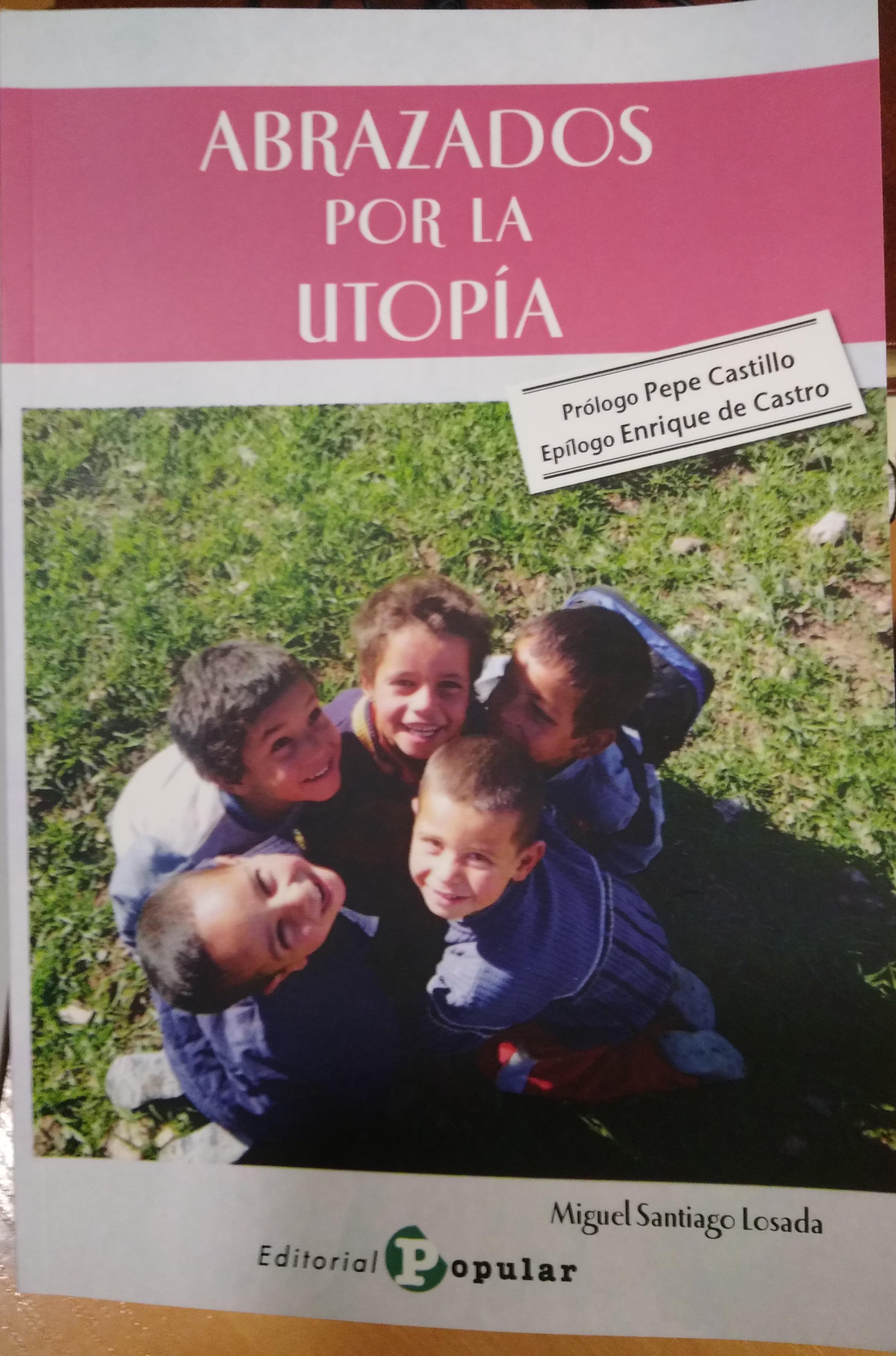 """Presentación del libro """"Abrazados por la Utopía"""", de Miguel Santiago"""