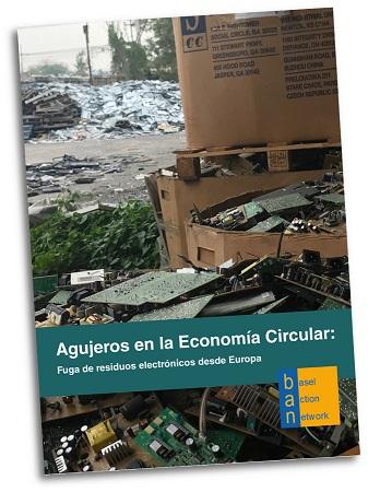 Informe: Agujeros en la Economía Circular. Fuga de residuos electrónicos desde Europa