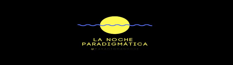 """Nuevo programa en Paradigma Radio: """"La noche Paradigmática"""""""