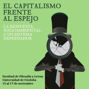 El capitalismo frente al espejo. La respuesta socio ambiental a un sistema depredador @ Facultad de Filosofía y Letras