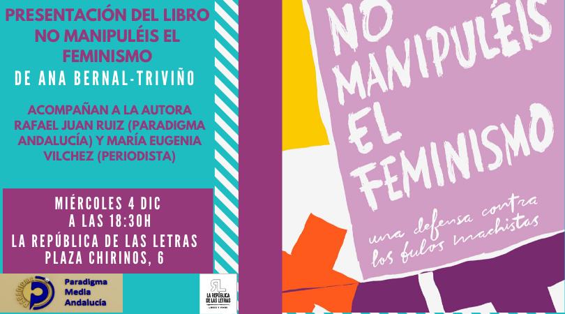 """Presentación de """"No manipuléis el feminismo"""", de la periodista Ana Bernal-Triviño"""