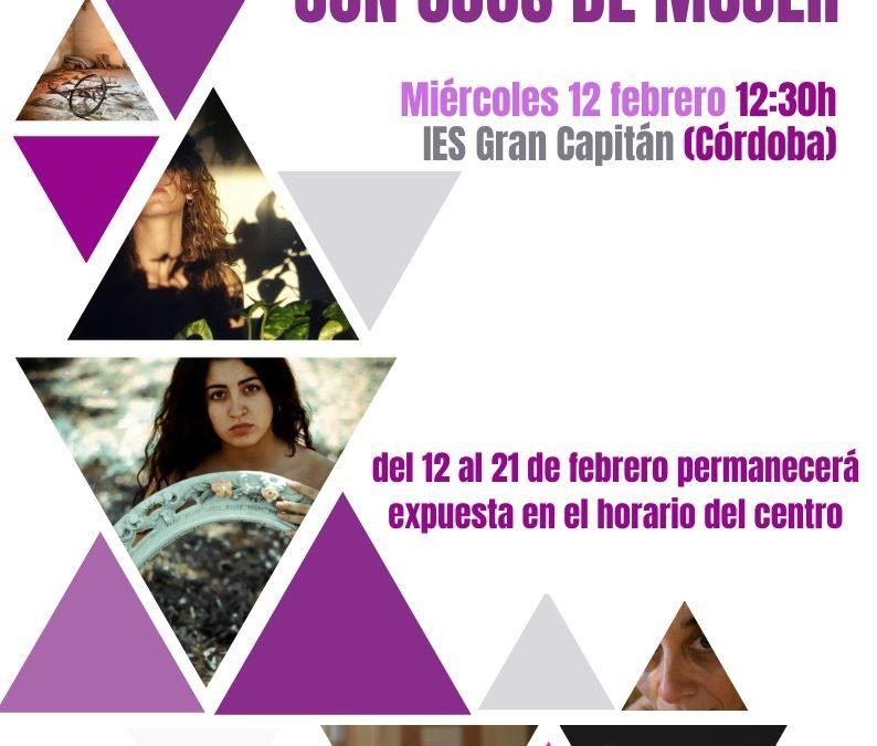 """Exposición """"Con ojos de mujer"""" en el IES Gran Capitán"""