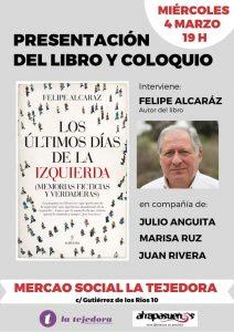 """Presentación de """"Los últimos días de la izquierda"""", de Felipe Alcáraz @ Mercao Social """"La Tejedora"""""""