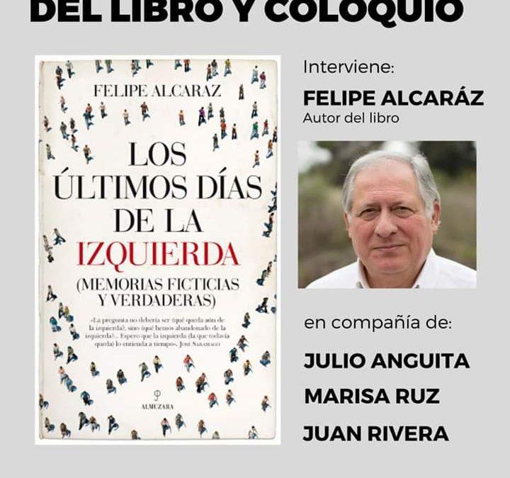 """Presentación de """"Los últimos días de la izquierda"""", de Felipe Alcáraz"""