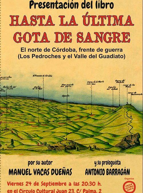 """Presentación de """"Hasta la última gota de sangre"""", de Manuel Vacas, en el C.C. Juan 23"""